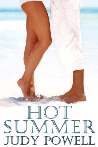 Kindle Nation Daily Contemporary Romance Readers Alert: Judy Powell's HOT SUMMER - 4.1 Stars, Just 99 Cents on Kindle!