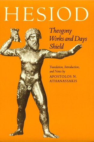 Theogony; Works and Days; [and] Shield, Hesiod