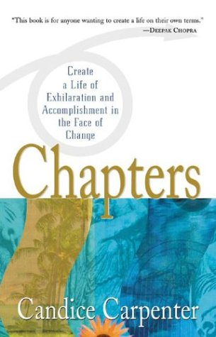 Amazon.com: Chapters: Create a Life of Exhilaration and Accomplishment in the Face of Change (9780071407922): Candice Carpenter: Books