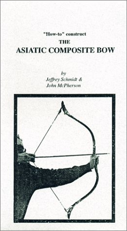 How - to Construct the Asiatic Composite Bow [VHS]