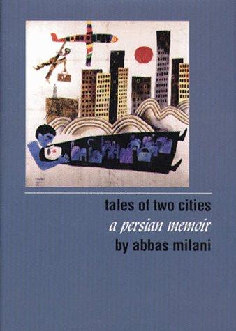 Tales of Two Cities: A Persian Memoir