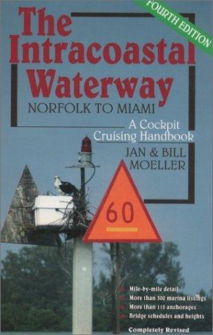 The Intracoastal Waterway: Norfolk to Miami, A Cockpit Cruising Handbook
