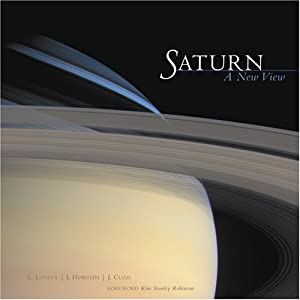 Saturn: A New View Laura Lovett, Joan Horvath, Jeff Cuzzi and Kim Stanley Robinson