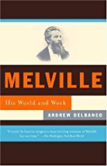 Melville : His World and Work (Vintage)
