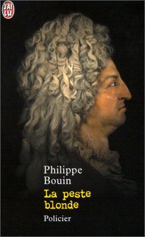 La Peste blonde - Philippe Bouin