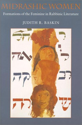 Midrashic Women: Formations of the Feminine in Rabbinic Literature ...