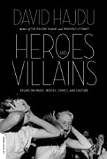 Heroes and Villains: Have Comic Books Killed the Movies? (And Other Essays on Pop Culture)