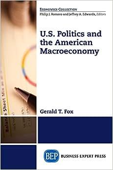 U.S. Politics And The American Macroeconomy