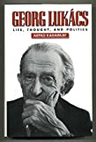 KADARKAY Georg Lukacs: Life, Thought and Politics