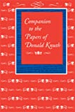 Companion to the Papers of Donald Knuth (Center for the Study of Language and Information - Lecture Notes) (157586634X) by Knuth, Donald E.