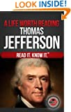 A Life Worth Reading: Thomas Jefferson