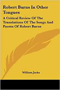 robert burns critical essay Critical essays on robert burns (scottish) author:low, donald a world of books usa was founded in 2005 while we do our best to provide good quality books for you.