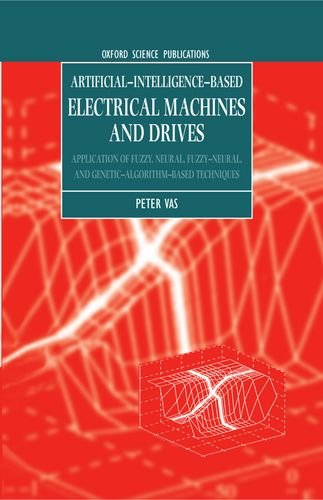 Artificial-Intelligence-Based Electrical Machines and Drives: Application of Fuzzy, Neural, Fuzzy-neural, and Genetic-Algorithm-based Techn