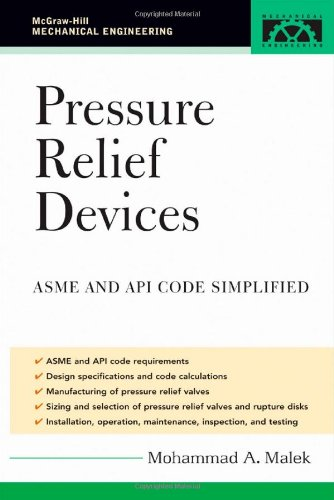 Pressure Relief Devices: ASME and API Code Simplified (McGraw-Hill Mechanical Engineering)