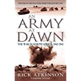 An Army At Dawn: The War in North Africa, 1942-1943 (Liberation Trilogy)by Rick Atkinson