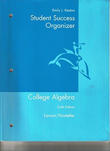 Student Success Organizer for Larson/Hostetler's College Algebra, 6th