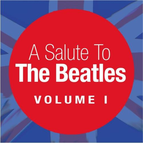 A Salute To The Beatles Vol.1 by The Sounds Of The Beatles