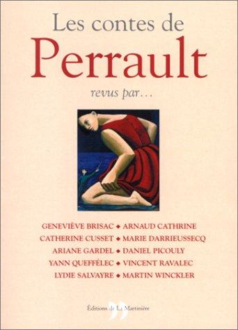Les Contes de Perrault revus par...