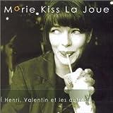 Songtexte von Marie Kiss La Joue - Henri, Valentin et les autres