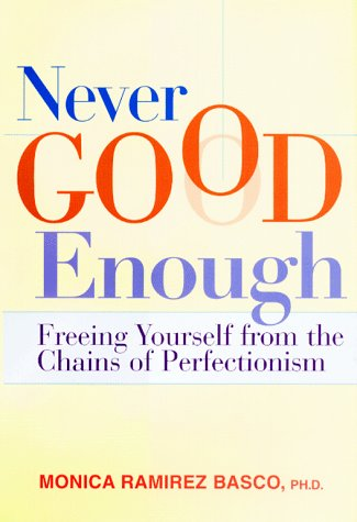 Image for Never Good Enough: Freeing Yourself from the Chains of Perfectionism