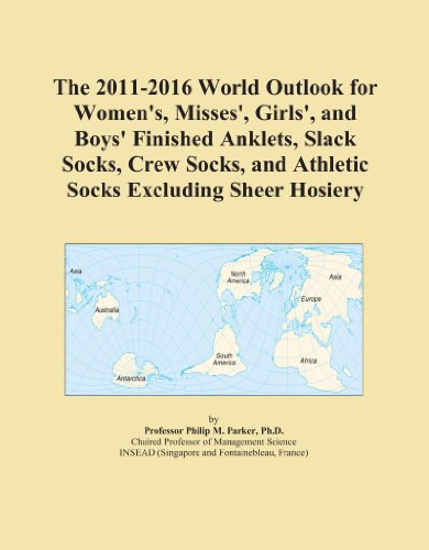 The 2011-2016 World Outlook for Women's, Misses', Girls', and Boys' Finished Anklets, Slack Socks, Crew Socks, and Athletic Socks Excluding Sheer Hosiery