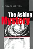 img - for The Asking Mystery: A Philosophical Inquiry book / textbook / text book