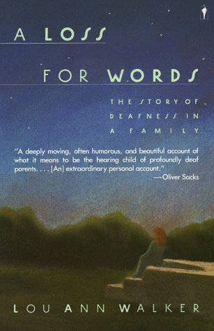 A Loss for Words : The Story of Deafness in a Family