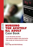 Nursing the Acutely ill Adult: Case Book (Case Books (Open University))