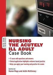 Nursing The Acutely Ill Adult: Case Book (Case Books (Open University))