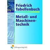 """Friedrich Tabellenbuch Metall- und Maschinentechnik: Friedrich Tabellenbuch, Metalltechnik und Maschinentechnikvon """"Wilhelm Friedrich"""""""