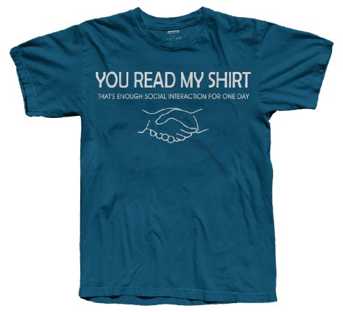 You Read My Shirt That's Enough Social Interaction T-Shirt, Blue, X-Large
