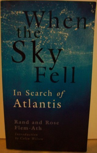When the Sky Fell: In Search of Atlantis [Paperback] by Flem-Ath, Rand and Rose
