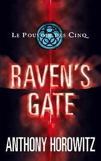 Le Pouvoir des Cinq, Tome 1 : Raven's Gate par Horowitz