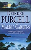 Marble Gardens (0747267928) by Purcell, Deirdre