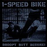 Songtexte von 1-Speed Bike - Droopy Butt Begone!