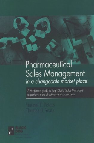 Pharmaceutical Sales Management in a Changeable Marketplace PDF