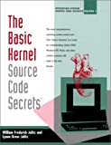 Source Code Secrets: The Basic Kernel (Operating System Source Code Secrets, Vol 1)