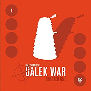 Dalek Empire 2 - Dalek War, Chapter 1 Audiobook