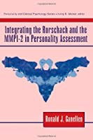 Integrating the Rorschach and the MMPI-2 in Personality Assessment (Personality & Clinical Psychology)