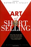 img - for The Art of Short Selling (A Marketplace Book) by Kathryn F. Staley (9-Dec-1996) Hardcover book / textbook / text book