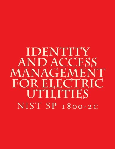 Identity and Access Management for Electric Utilities NIST SP 1800-2c [National Institute of Standards and Technology] (Tapa Blanda)