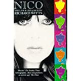 Nico: The Life and Lies of an Iconpar Richard Witts