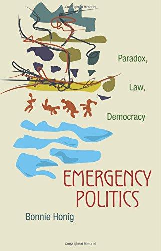 Emergency Politics: Paradox, Law, Democracy