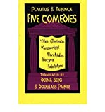 Five Comedies: Miles Gloriosus, Menaechmi, Bacchides, Hecyra and Adelphoe (Hackett Publishing Co.) (087220362X) by Titus Maccius Plautus