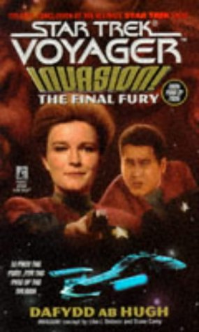 The Final Fury (Star Trek: Voyager, No 9: Invasion Book No 4), DAFYDD AB HUGH