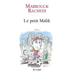 Le petit Malik - Mabrouck Rachedi