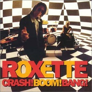 Roxette - Crash! Boom! Bang! - Zortam Music