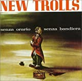Senza Orario Senza Bandiera by New Trolls [Music CD]