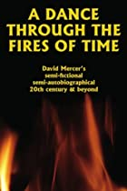 Hot Sale A Dance Through the Fires of Time: A Semi-Fictional Autobiography of the 20th Century and a Primer for the 21st
