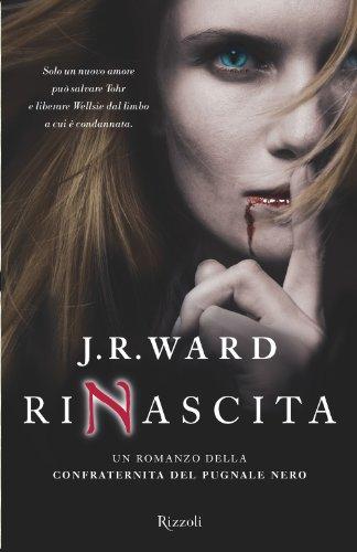 Rinascita: Un romanzo della Confraternita del Pugnale Nero: 10 (Rizzoli best)